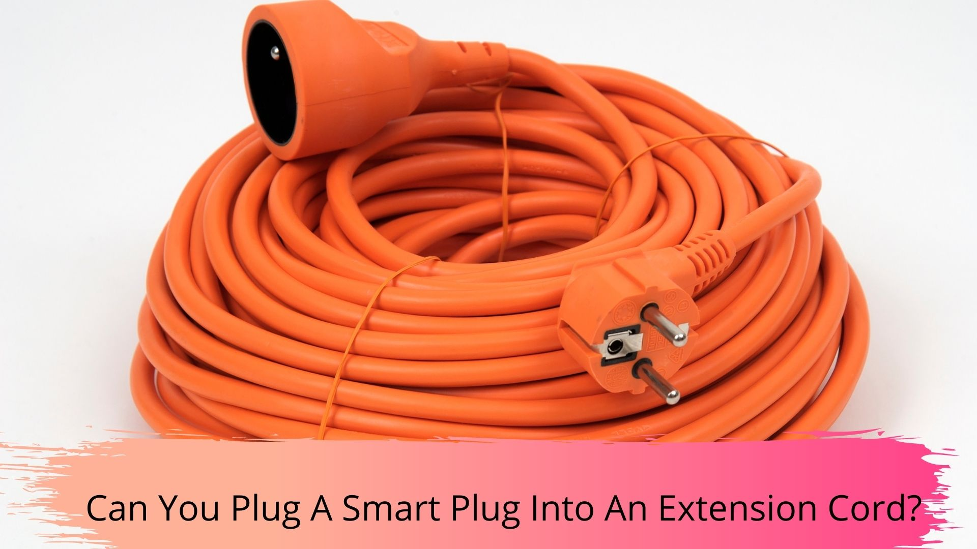 can you plug smart plugs into extension cord