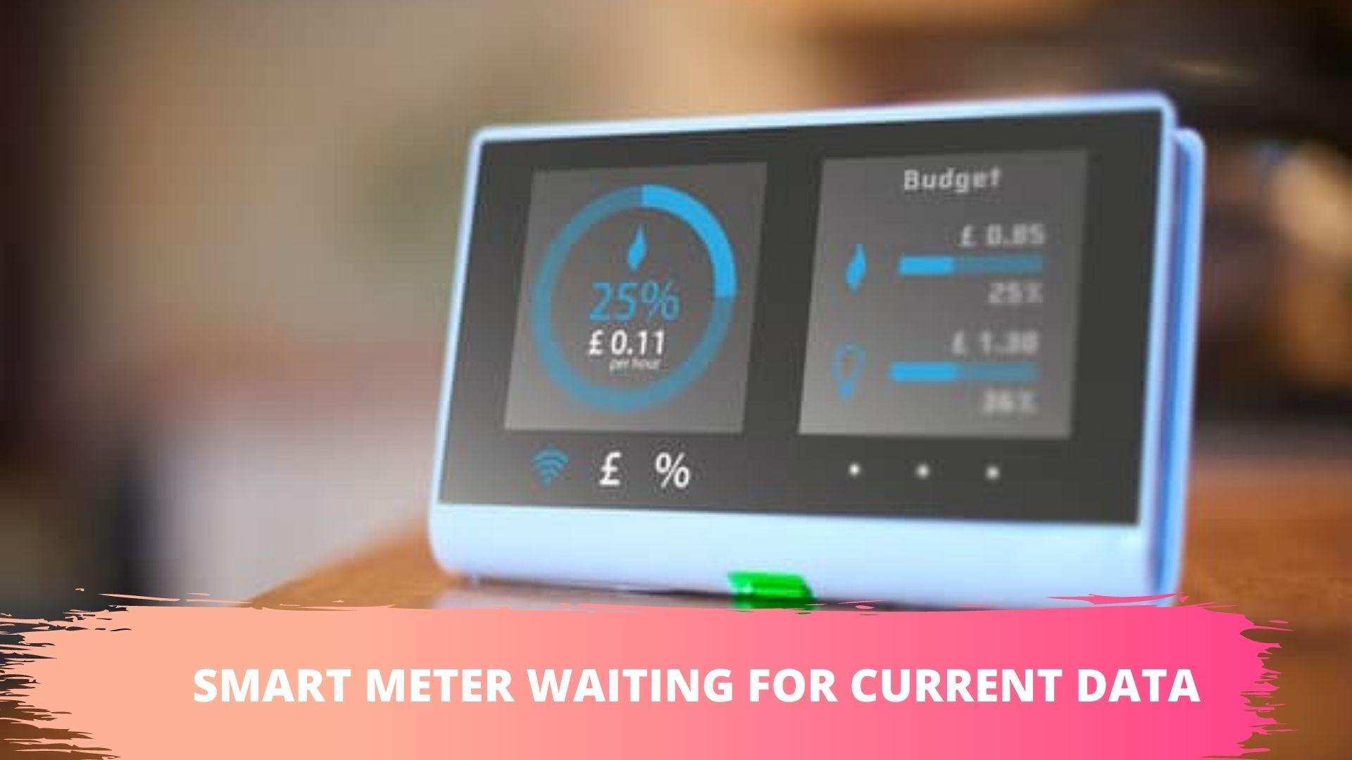 eon, edf,chameleon, scottish power, npower, ovo, octopus, bulb smart meter waiting for current data