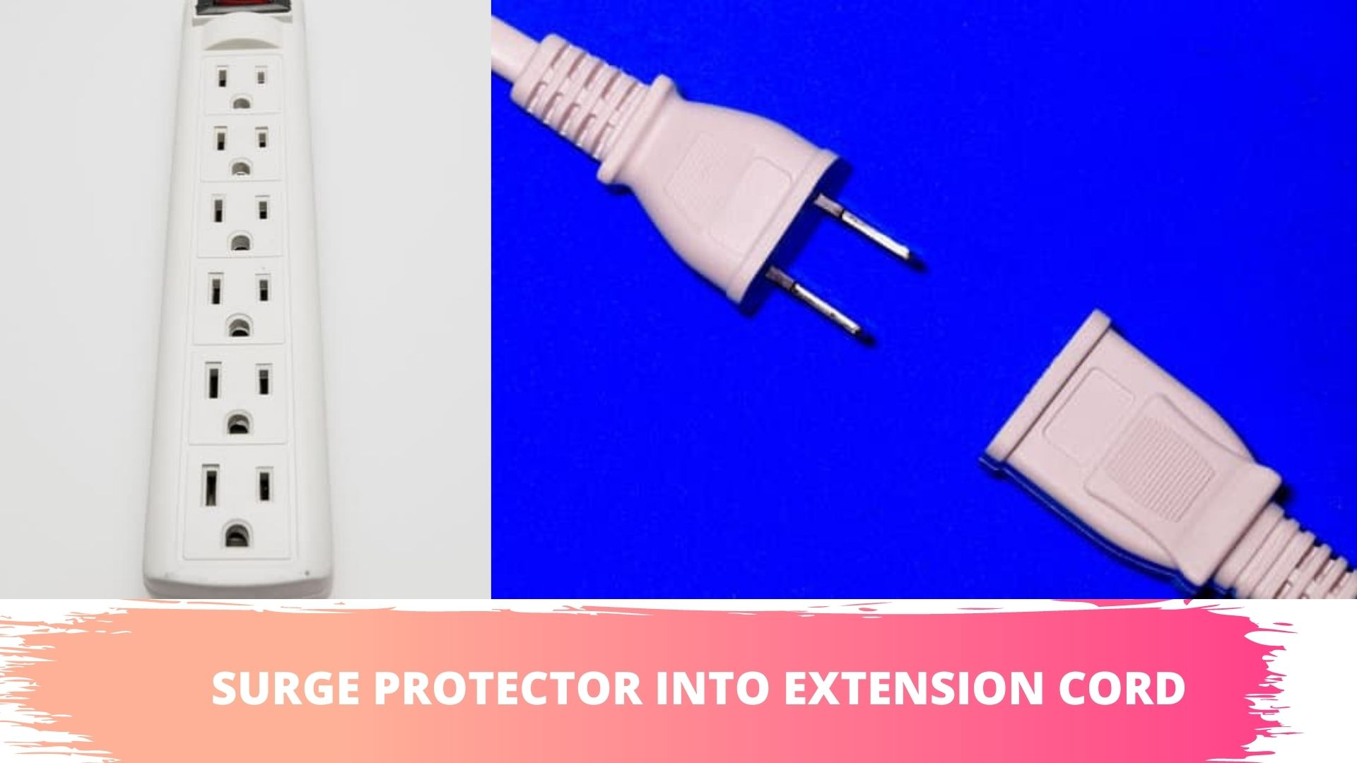 plugging surge protectors and extension cords into each other