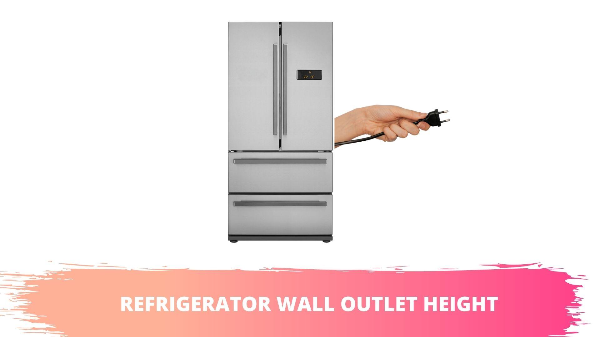 outlet height for fridge