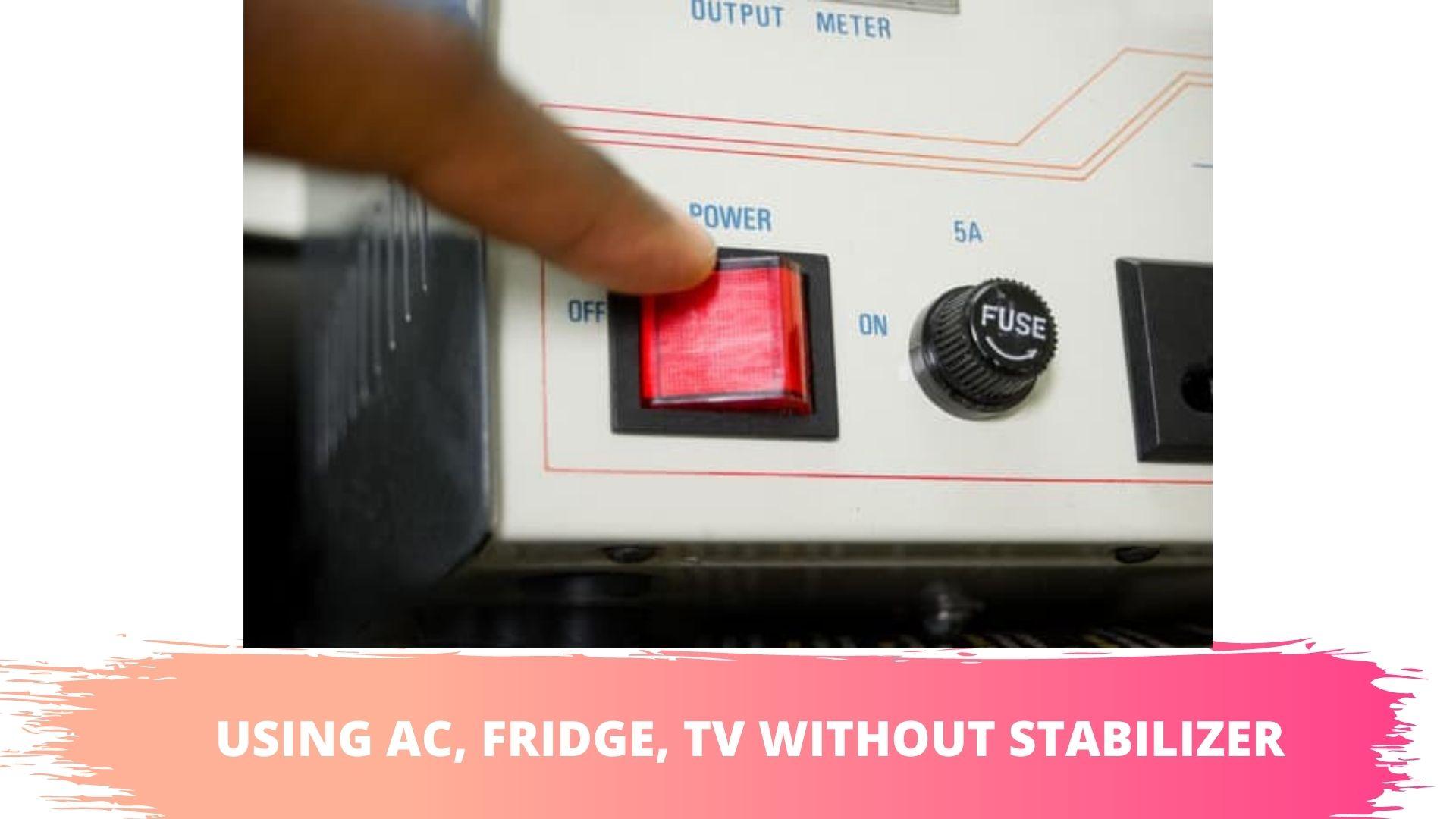ac,tv,fridge,treadmill without stabilizer